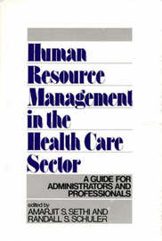 Human Resource Management in the Health Care Sector by Randall S Schuler image