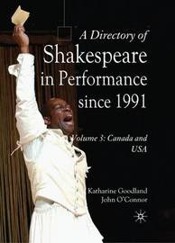 A Directory of Shakespeare in Performance Since 1991 by Katharine Goodland