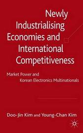Newly Industrialising Economies and International Competitiveness by D. Kim image