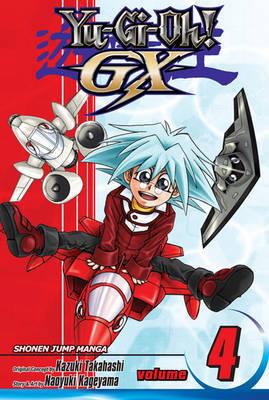 YU-GI-OH!: GX, Vol. 4 by Naoyuki Kageyama