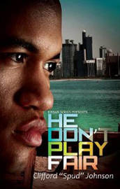 He Don't Play Fair by Clifford Spud Johnson