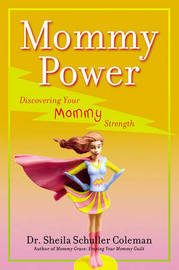 Mommy Power: Discovering Your Mommy Strength by Sheila Schuller Coleman image