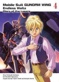 Mobile Suit Gundam Wing 4: The Glory Of Losers by Katsuyuki Sumizawa