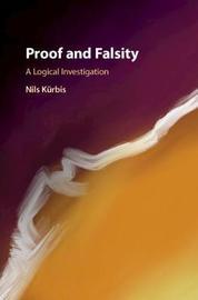 Proof and Falsity by Nils Kurbis