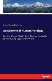 An Epitome of Human Histology by Arthur Wisswald Weysse