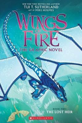 The Lost Heir (Wings of Fire Graphic Novel #2) by Tui T Sutherland