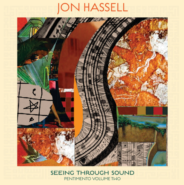 Seeing Through Sound - (Pentimento: Volume Two) by Jon Hassell