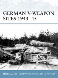 German V-weapon Sites 1943-45 by Steven Zaloga