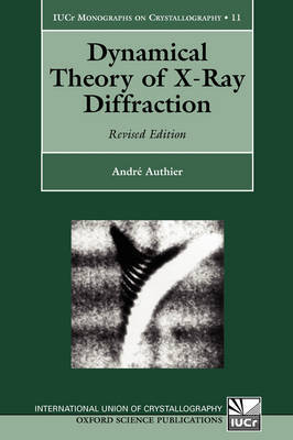 Dynamical Theory of X-Ray Diffraction by Andre Authier image