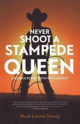 Never Shoot a Stampede Queen by Mark Leiren-Young image