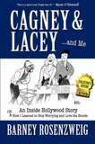 Cagney & Lacey ... and Me : An Inside Hollywood Story or How I Learned to Stop Worrying and Love the Blonde by Barney Rosenzweig