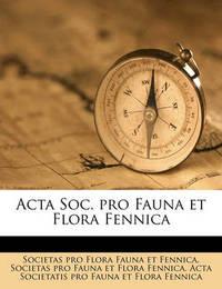 ACTA Soc. Pro Fauna Et Flora Fennica Volume 19 by Societas Pro Flora Fauna Et Fennica