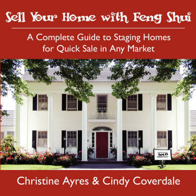 Sell Your Home with Feng Shui by Christine Ayres
