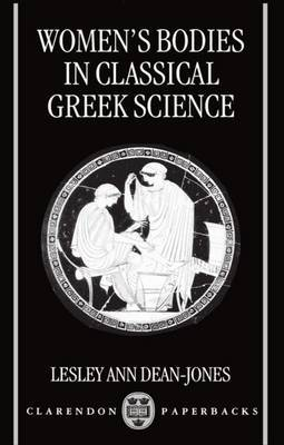 Women's Bodies in Classical Greek Science by Lesley Dean-Jones image
