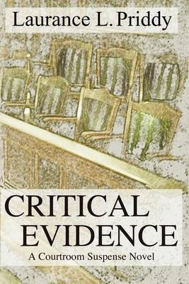 Critical Evidence by Laurance L. Priddy