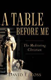 A Table Before Me by David, E Ross image
