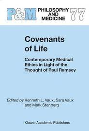 Covenants of Life by Kenneth L Vaux