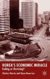 Korea's Economic Miracle by C Harvie