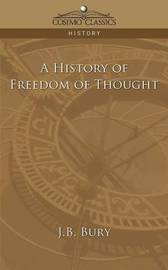 A History of Freedom of Thought by J.B. Bury image