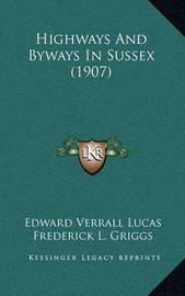 Highways and Byways in Sussex (1907) by Edward Verrall Lucas