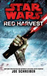Star Wars: Red Harvest by Joe Schreiber