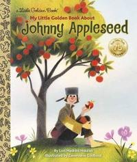 LGB My Little Golden Book About Johnny Appleseed by Lori Haskins Houran