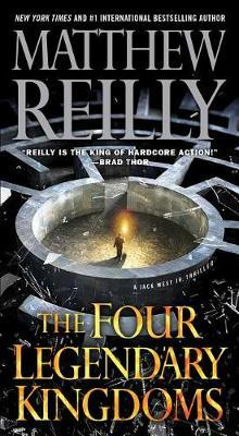 The Four Legendary Kingdoms, 4 by Matthew Reilly