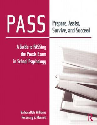 PASS: Prepare, Assist, Survive, and Succeed by Barbara Bole Williams