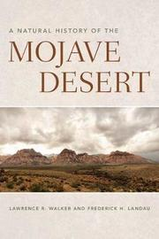 A Natural History of the Mojave Desert by Lawrence R Walker