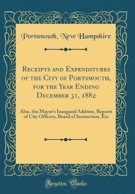 Receipts and Expenditures of the City of Portsmouth, for the Year Ending December 31, 1882 by Portsmouth New Hampshire image