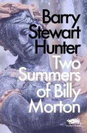 Two Summers of Billy Morton by Barry Stewart Hunter image