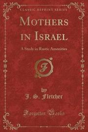 Mothers in Israel by J.S. Fletcher image