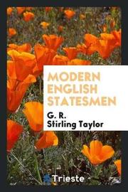 Modern English Statesmen by G R Stirling Taylor image