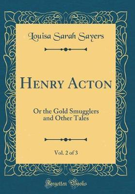 Henry Acton, Vol. 2 of 3 by Louisa Sarah Sayers