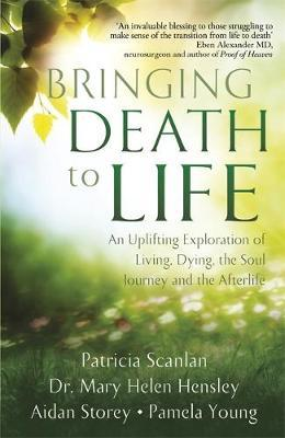 Bringing Death to Life by Patricia Scanlan