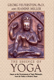 The Essence of Yoga by Georg Feuerstein