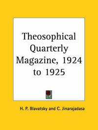 Theosophical Quarterly Magazine Vol. 22 (1924-1925) by H.P. Blavatsky