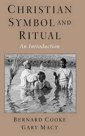 Christian Symbol and Ritual by Bernard Cooke