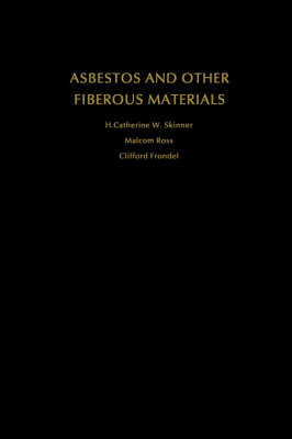 Asbestos and Other Fibrous Materials by H.Catherine W. Skinner