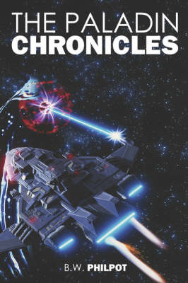 The Paladin Chronicles by B., W. Philpot