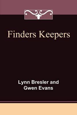 Finders Keepers by Lynn & Evans Gwen Bresler