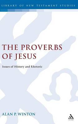 The Proverbs of Jesus by A.P. Winton