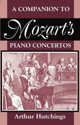 A Companion to Mozart's Piano Concertos by Arthur Hutchings image
