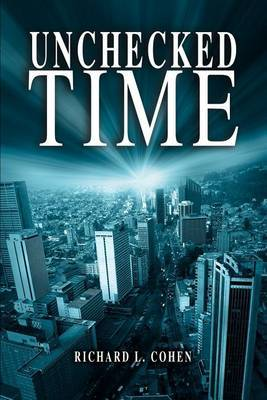 Unchecked Time by Richard L. Cohen image