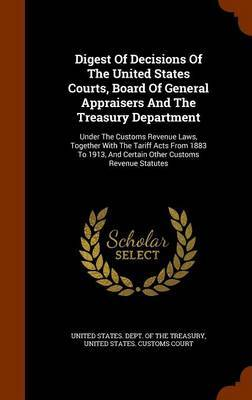 Digest of Decisions of the United States Courts, Board of General Appraisers and the Treasury Department
