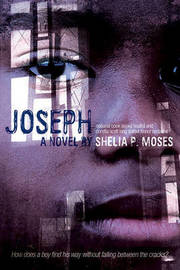 Joseph by Shelia P Moses