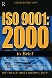 ISO 9001: 2000 in Brief by Ray Tricker