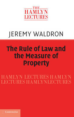 The Rule of Law and the Measure of Property by Jeremy Waldron image