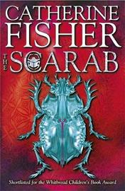 The Oracle Sequence: The Scarab by Catherine Fisher