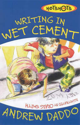 Writing in Wet Cement by Andrew Daddo